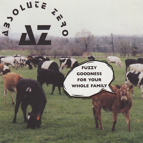 Absolute Zero - Fuzzy Goodness For Your Whole Family - 2000.jpeg