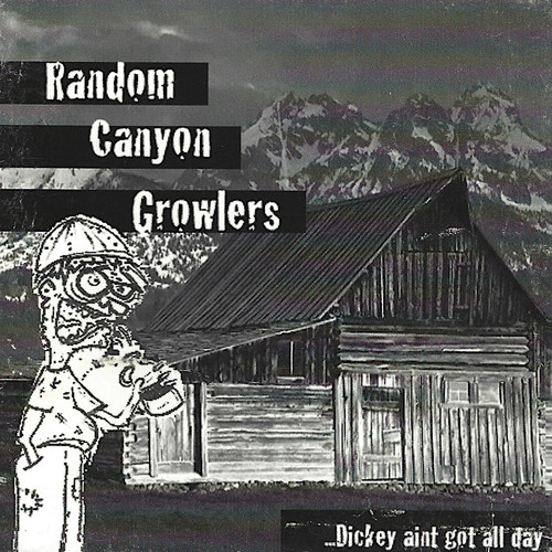 Random Canyon Crowlers - ...Dickey Ain't Got All Day - 2000.jpg