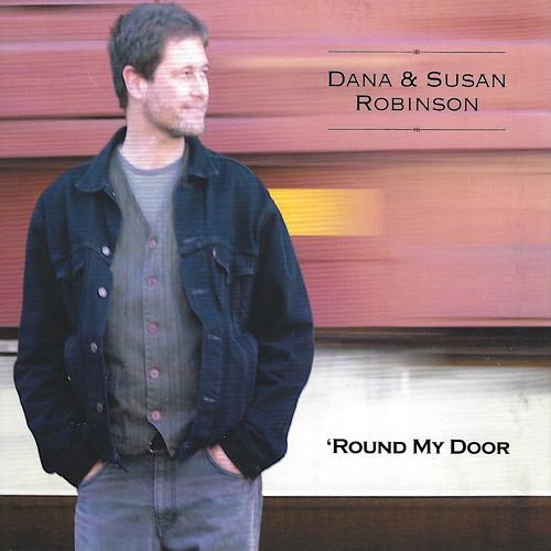 Dana and Susan Robinson - Round My Door - 2000.jpg
