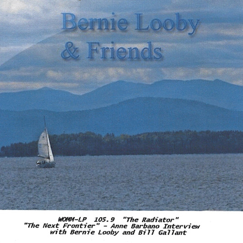 "Bernie Looby & Friends - ""The Next Frontier"" - Anne Barbano Interview with Bernie Looby and Bill Gallant - 2000.jpg"