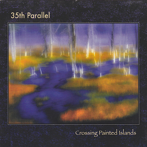 35th Parallel - Crossing Painted Islands - 2000.jpeg