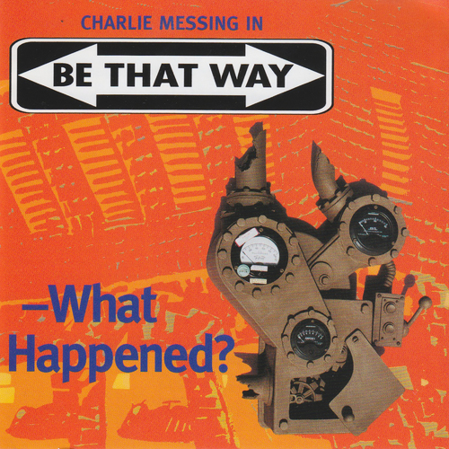 Charlie Messing in Be That Way - -What Happened-2000.jpg