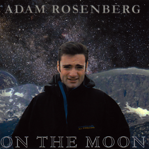 Adam Rosenberg - On The Moon-2000.jpg