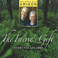 Peter & Mary Alice Amidon - The Faerie's Gift - Songs For Children - 2000.jpg