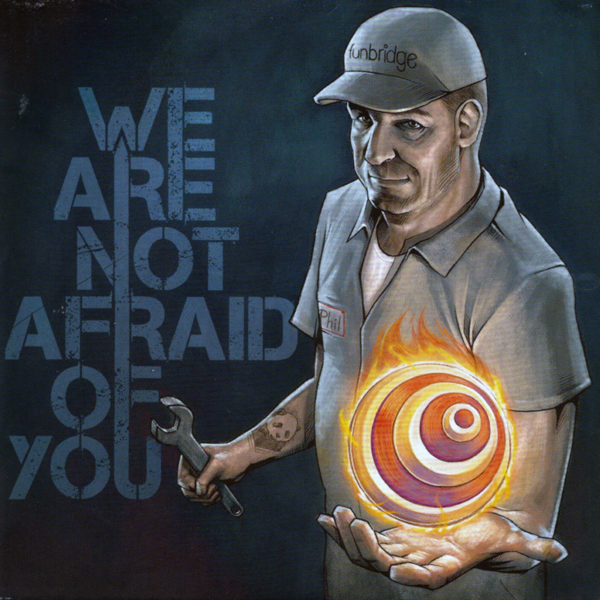 We Are Not Afraid of You