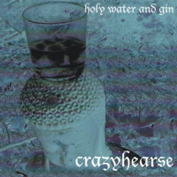 Crazyhearse - Holy Water and Gin - 2000.jpg
